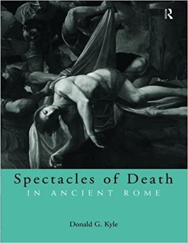 Amazon spectacles of death in ancient rome approaching the amazon spectacles of death in ancient rome approaching the ancient world 9780415248426 donald g kyle books fandeluxe Gallery