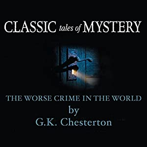 Classic Tales of Mystery: The Worst Crime in the World Audiobook