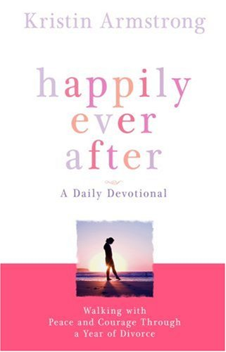 Download Happily Ever After: Walking with Peace and Courage Through a Year of Divorce ebook