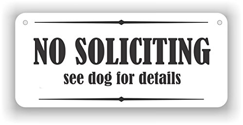 """MySigncraft No Soliciting See Dog for Details - Aluminum Sign - 4"""" x 9"""""""