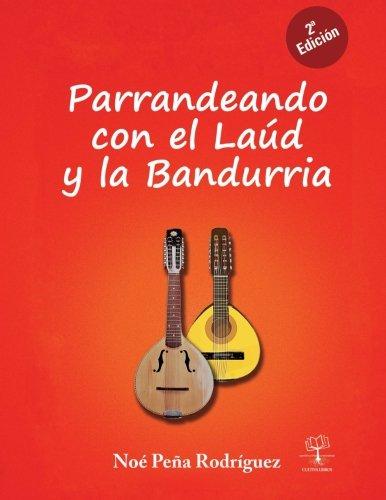 Descargar Libro Parrandeando Con El Laúd Y La Bandurria Noé Peña Rodríguez