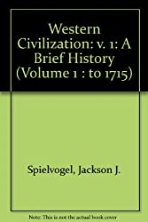 Western Civilization: A Brief History (Volume 1 : to 1715)