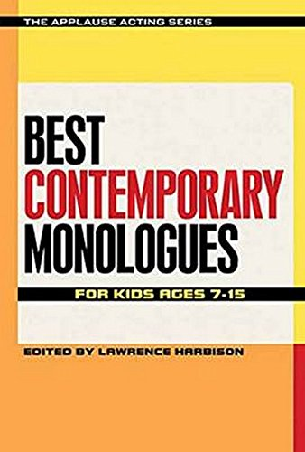 Best Contemporary Monologues for Kids Ages 7-15 (The Applause Acting Series)