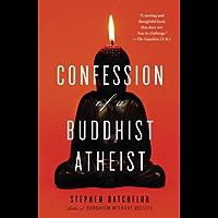 Confession of a Buddhist Atheist (English Edition)