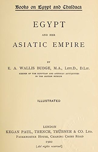 A History of Egypt from the End of the Neolithic Period to the Death of Cleopatra VII (Volume IV): Egypt and her Asiatic empire (English Edition)