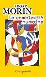La complexité humaine par Edgar Morin