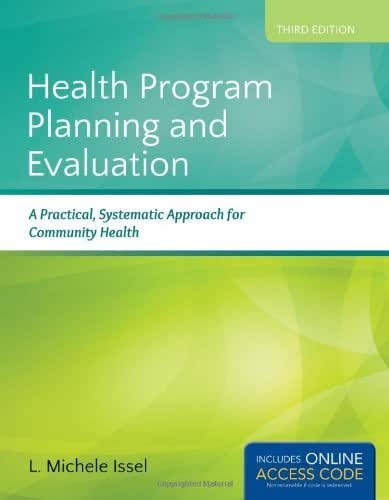 Health Program Planning and Evaluation: A Practical, Systematic Approach for Community Health by L. Michele Issel (2013-02-01)