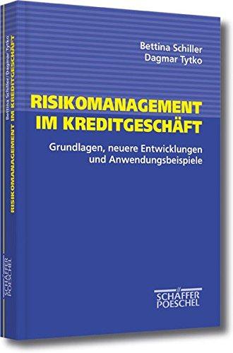 Risikomanagement im Kreditgeschäft: Grundlagen, neuere Entwicklungen und Anwendungsbeispiele