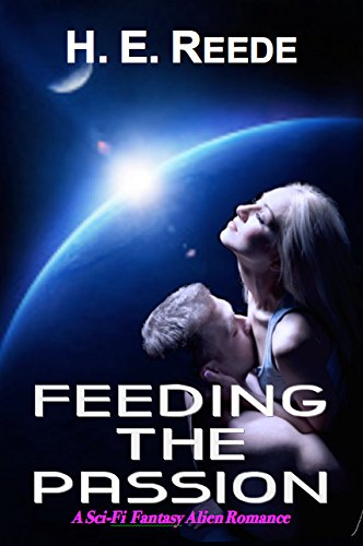Feeding the Passion: A Sci-Fi Alien Romance