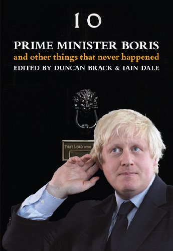 Prime Minister Boris and Other Things That Never Happened ebook