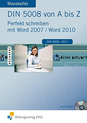 DIN 5008 von A bis Z: Perfekt schreiben mit Word 2007