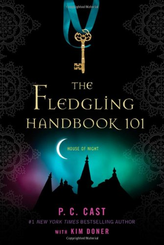 The Fledgling Handbook 101 (House of Night Novels)