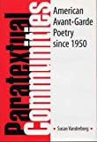 img - for Paratextual Communities: American Avant-Garde Poetry since 1950 book / textbook / text book