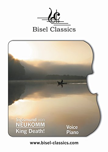King Death!: Song for Voice and Piano (Bisel Classics Book 241)