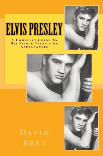Elvis Presley: A Complete Guide To His Film & Television Appearances
