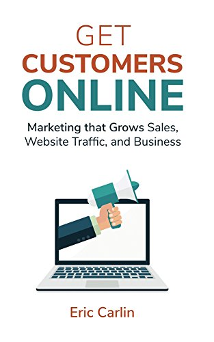 Get Customers Online: Marketing that Grows Sales, Website Traffic, and - Website Sale Online
