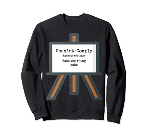 Coexist=Comply Sweatshirt
