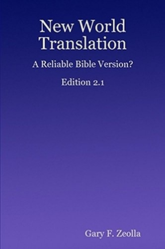 New World Translation: : A Reliable Bible Version? Edition 2.1 (New World Translation Of The Holy Scriptures Bible)