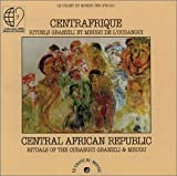 Central African Republic: Rituals of the Oubangui Gbanzili and Mbugu by Various Artists