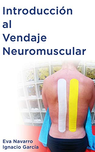 Introducción al Vendaje Neuromuscular (Spanish Edition)