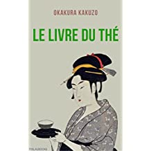 Le livre du thé: 1927 (French Edition)
