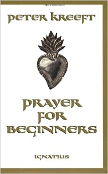 Book Prayer For Beginners by Peter Kreeft (2000-02-01)