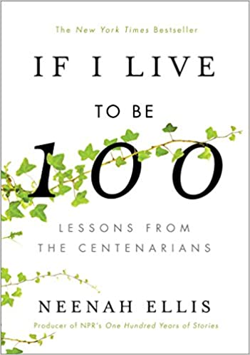 if i live to be 100 lessons from the centenarians book