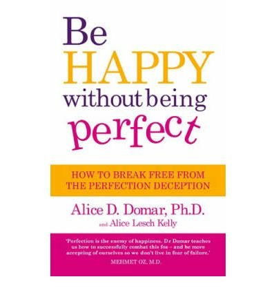 Be Happy without Being Perfect: How to Break Free from the Perfection Deception in All Aspects of Your Life (Paperback) - Common pdf