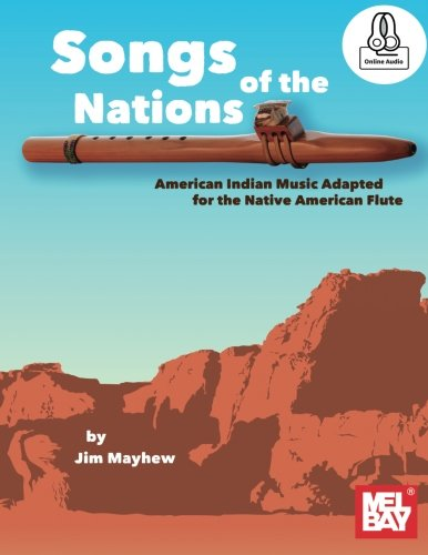 Songs of the Nations: American Indian Music Adapted for the Native American Flut