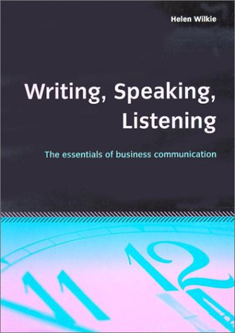 Writing, Speaking, Listening: The Essentials of Business Communication