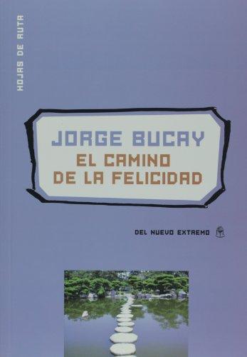 El camino de la felicidad (Spanish Edition)