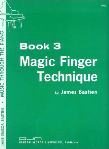 GP15 - Bastien Magic Finger Technique Book 3