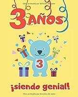 3 AÑOS SIENDO GENIAL: LINDO CUADERNO INFANTIL DE