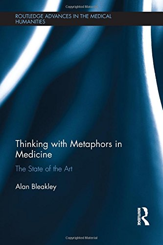 Thinking with Metaphors in Medicine: The State of the Art (Routledge Advances in the Medical Humanities) by Routledge