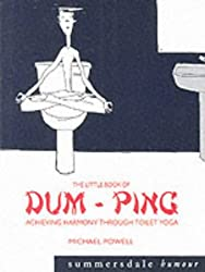The Little Book of Dum-ping: Achieving Harmony Through Toilet Yoga