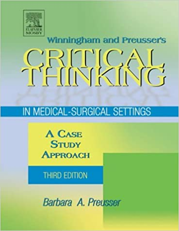Winningham preussers critical thinking in medical surgical winningham preussers critical thinking in medical surgical settings a case study approach 3e 3rd edition fandeluxe Gallery