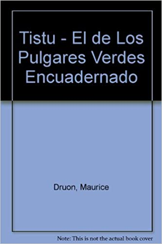 Amazon.com: Tistu - El de Los Pulgares Verdes (Spanish Edition) (9788426103567): Maurice Druon, Jose Correas, Gloria Martinengo: Books