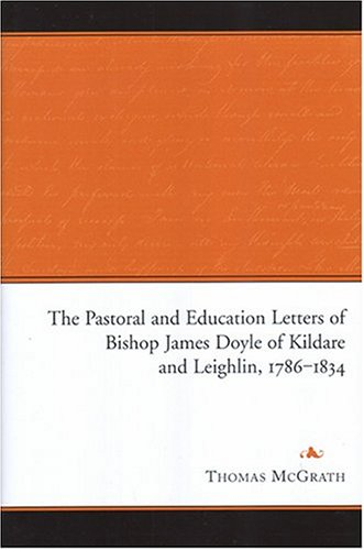 Download The Pastoral and Education Letters of Bishop James Doyle of Kildare and Leighlin, 1786-1834 pdf epub
