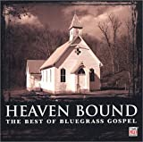 Heaven Bound: Best of Bluegrass Gospel