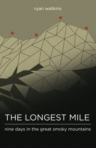 The Longest Mile: Nine Days in the Great Smoky Mountains