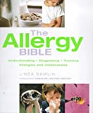 img - for The Allergy Bible: The Definitive Guide to Understanding, Diagnosing and Treating Allergies and Intolerances book / textbook / text book