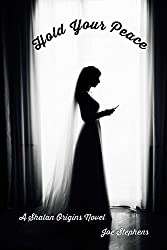 Hold Your Peace: A Shalan Origins Novel