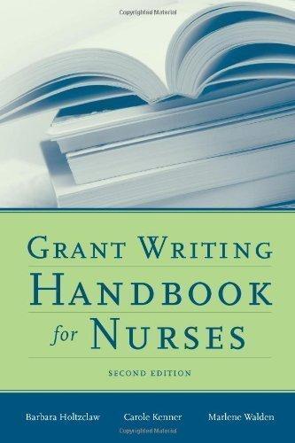 [Grant Writing Handbook for Nurses 2nd (second) Edition by Holtzclaw, Barbara, Kenner, Carole, Walden, Marlene (2008)] (Grant Writing Handbook)