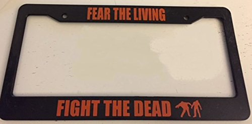 Fear the Living Fight The Dead - Zombie Style - Black with Orange Automotive License Plate Frame -