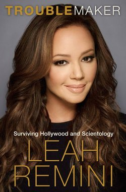 Troublemaker (Hardcover)--by Leah Remini [2015 Edition]