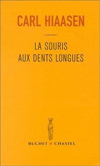 La Souris aux dents longues par Carl Hiaasen