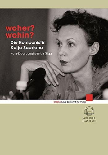 Woher? Wohin?: Die Komponistin Kaija Saariaho (Neue Zeitschrift für Musik) (German (Schott Die)