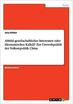 Book Abbild gesellschaftlicher Interessen oder ökonomisches Kalkül? Zur Umweltpolitik der Volksrepublik China