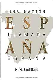 Una nación llamada España: Amazon.es: Santillana, M.M.: Libros