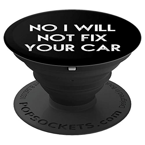 No I Will Not Fix Your Car Funny Mechanic Technician Mobile - PopSockets Grip and Stand for Phones and Tablets